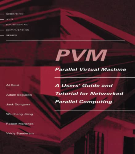 9780262571081: PVM: Parallel Virtual Machine: A Users' Guide and Tutorial for Network Parallel Computing (Scientific and Engineering Computation)