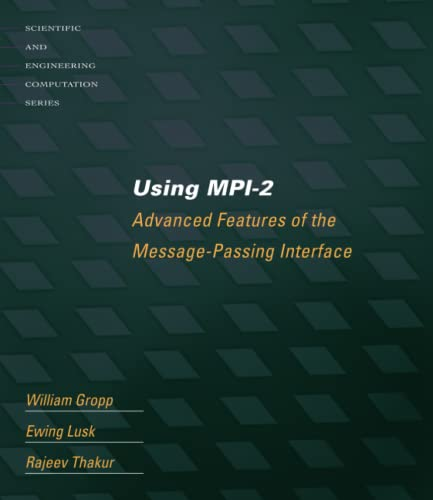 9780262571333: Using MPI-2: Advanced Features of the Message Passing Interface (Scientific and Engineering Computation)