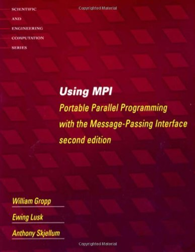 9780262571340: Using MPI: Portable Parallel Programming with the Message-Passing Interface (Scientific and Engineering Computation)