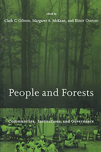 9780262571371: People and Forests: Communities, Institutions, and Governance (Politics, Science, and the Environment)