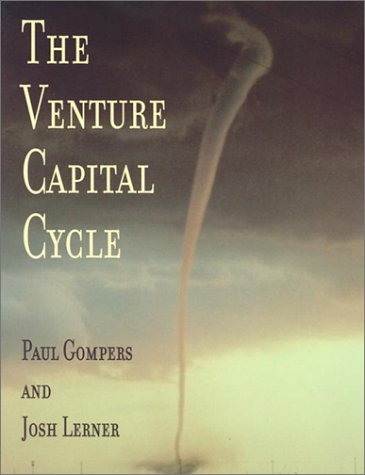 The Venture Capital Cycle: Gompers, Paul; Lerner, Josh