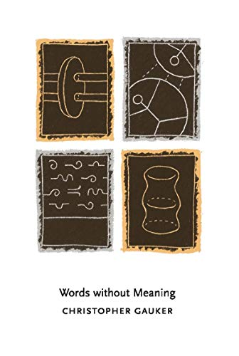 Words without meaning.: Gauker, Christopher.