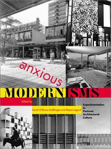 9780262571654: Anxious Modernisms: Experimentation in Postwar Architectural Culture