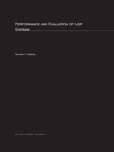 9780262571937: Performance and Evaluation of LISP Systems (Computer Systems Series)