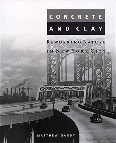 9780262572163: Concrete and Clay: Reworking Nature in New York City