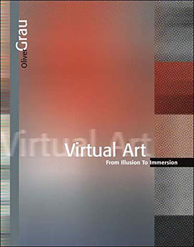 9780262572231: Virtual Art: From Illusion to Immersion (Leonardo Book Series)