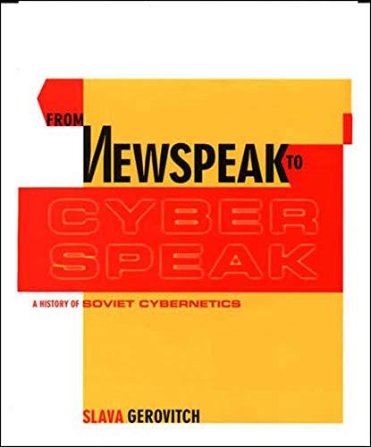 9780262572255: From Newspeak to Cyberspeak: A History of Soviet Cybernetics