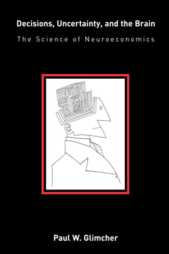 9780262572279: Decisions, Uncertainty, and the Brain: The Science of Neuroeconomics (MIT Press)