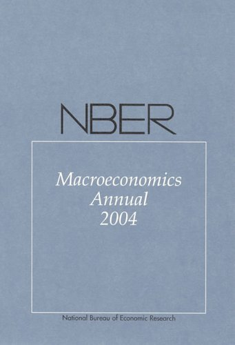 NBER (National Bureau of Economic Research) - No. 19, 2004: Macroeconomics Annual 2004: Mark ...