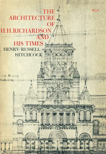 9780262580052: The Architecture of H. H. Richardson and His Times (MIT Press)