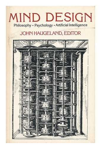 Mind Design: Philosophy, Psychology, and Artificial Intelligence: Editor-John Haugeland