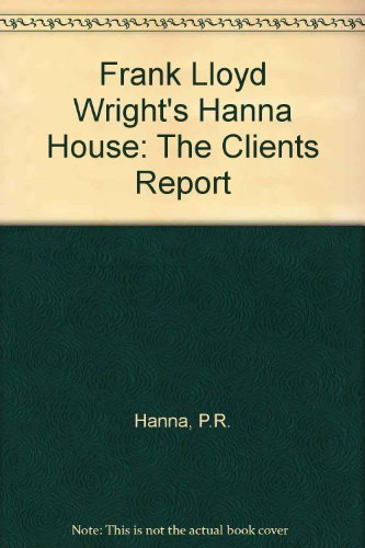 9780262580649: Frank Lloyd Wright's Hanna House: The Clients' Report