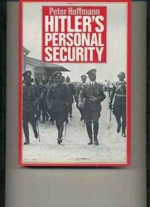 Hitler^s Personal Security: Peter Hoffman