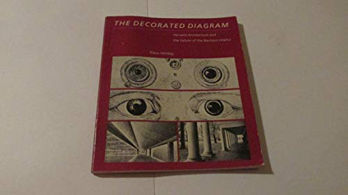 9780262580731: The Decorated Diagram: Harvard Architecture and the Failure of the Bauhaus Legacy
