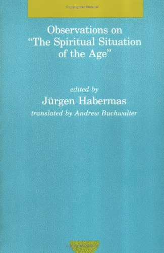 "Observations on ""The Spiritual Situation of the: Habermas, Jürgen"