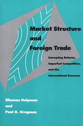 9780262580878: Market Structure and Foreign Trade: Increasing Returns, Imperfect Competition, and the International Economy (The MIT Press)