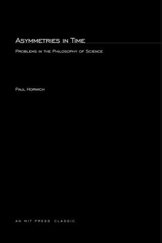 9780262580885: Asymmetries In Time: Problems in the Philosophy of Science (MIT Press)