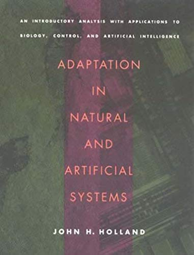9780262581110: Adaptation in Natural and Artificial Systems: An Introductory Analysis with Applications to Biology, Control and Artificial Intelligence (Complex Adaptive Systems)