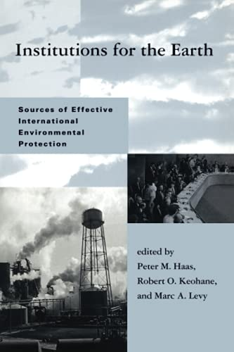 9780262581196: Institutions for the Earth: Sources of Effective International Environmental Protection (Global Environmental Accord: Strategies for Sustainability and Institutional Innovation)