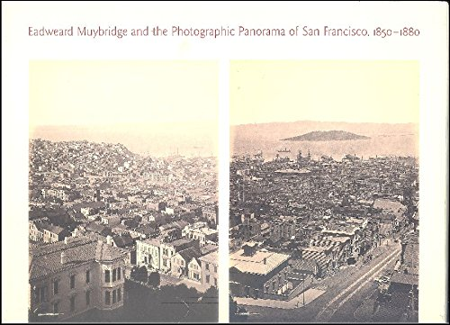 9780262581219: Eadweard Muybridge and the Photographic Panorama of San Francisco, 1850-80 (Canadian Centre for Architecture)
