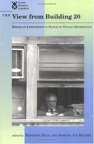 9780262581240: The View from Building 20: Essays in Linguistics in Honor of Sylvain Bromberger (Current Studies in Linguistics)