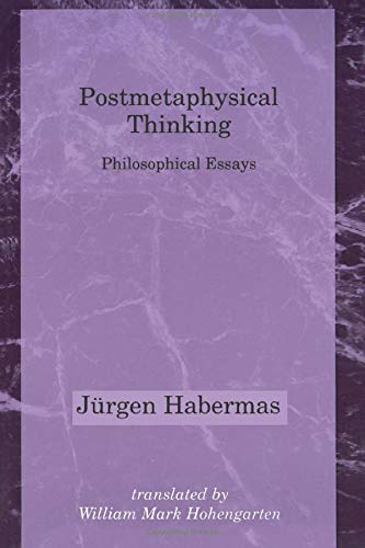 Postmetaphysical Thinking (Studies in Contemporary German Social: Jürgen Habermas, William