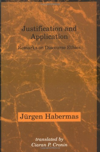 Justification and application : remarks on discourse ethics.: Habermas, J�rgen.