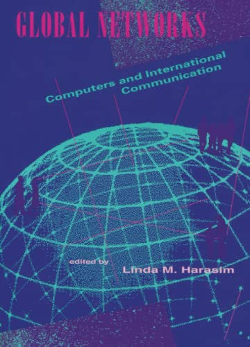 Global Networks: Computers and International Communication (Paperback)