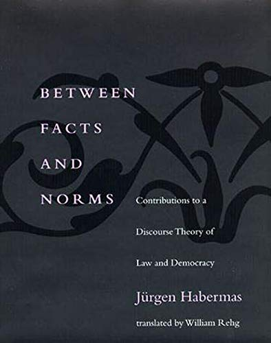 9780262581622: Between Facts and Norms: Contributions to a Discourse Theory of Law and Democracy (Studies in Contemporary German Social Thought)