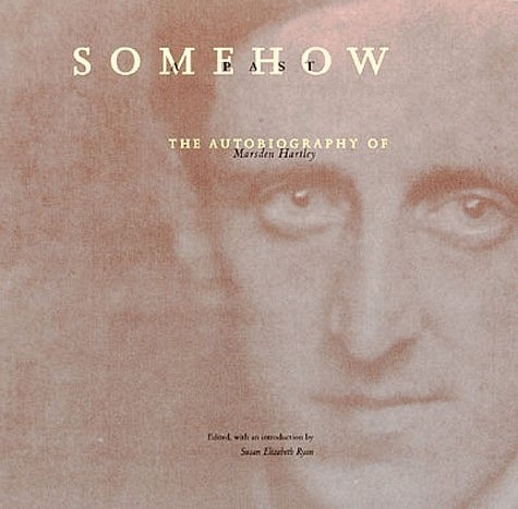 9780262581639: Somehow a Past: The Autobiography of Marsden Hartley