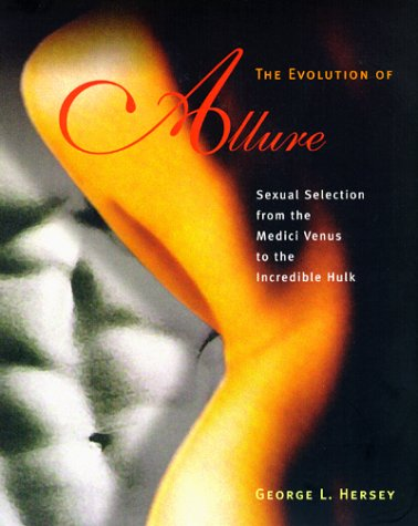 9780262581646: The Evolution of Allure: Sexual Selection from the Medici Venus to the Incredible Hulk