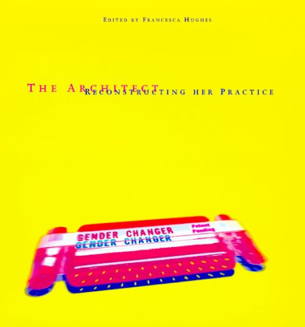 9780262581653: The Architect: Reconstructing Her Practice