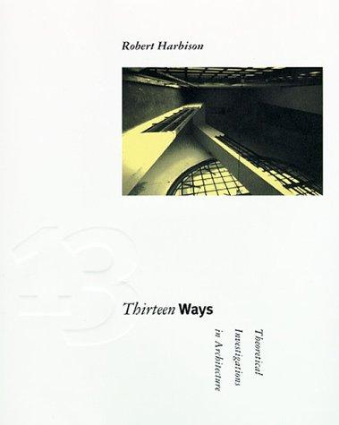 9780262581707: Thirteen Ways: Theoretical Investigations in Architecture