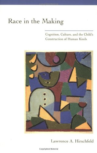 9780262581721: Race in the Making: Cognition, Culture, and the Child's Construction of Human Kinds (Learning, Development, and Conceptual Change)