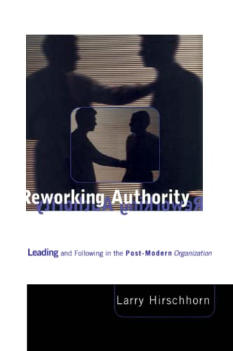 9780262581738: Reworking Authority: Leading and Following in a Post-Modern Organization