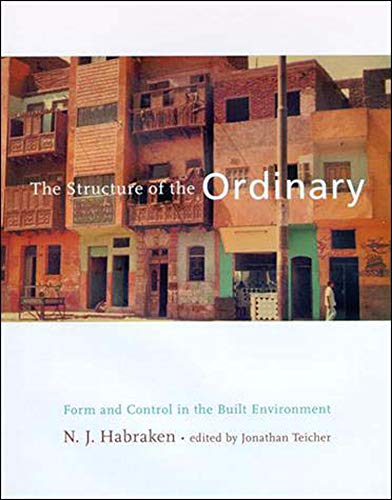 9780262581950: The Structure of the Ordinary: Form and Control in the Built Environment