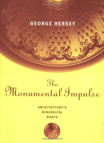9780262582032: The Monumental Impulse: Architecture's Biological Roots