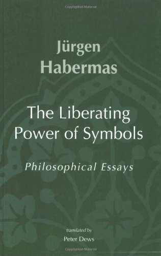 The liberating power of symbols : philosophical essays.: Habermas, Jürgen.