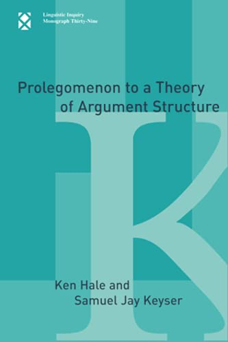 9780262582148: Prolegomenon to a Theory of Argument Structure (Linguistic Inquiry Monographs)