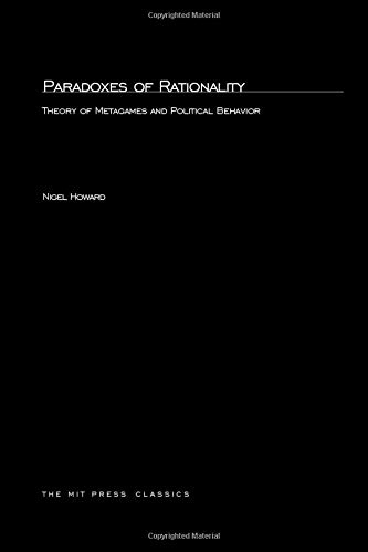 9780262582377: Paradoxes of Rationality: Theory of Metagames and Political Behavior (MIT Press)