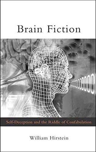 9780262582711: Brain Fiction: Self-Deception and the Riddle of Confabulation (Philosophical Psychopathology)