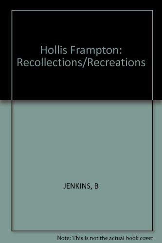 Hollis Frampton: Recollections/Recreations