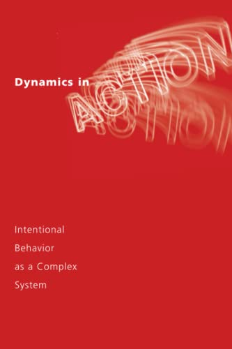9780262600477: Dynamics in Action: Intentional Behavior as a Complex System (Bradford Book)