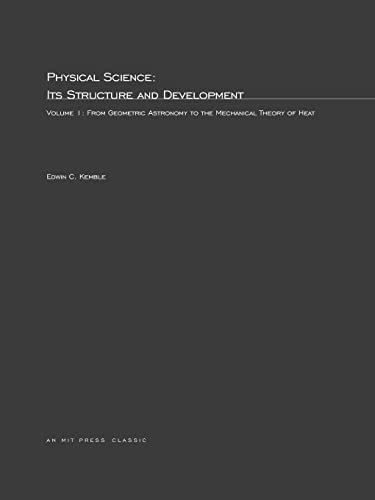 Physical Science, Its Structure and Development: From: Kemble, Edwin C.