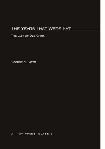 9780262610032: The Years That Were Fat: The Last of Old China