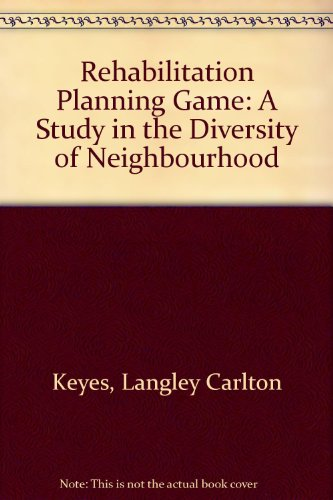The Rehabilitation Planning Game: A Study in: Keyes, Langley Carleton