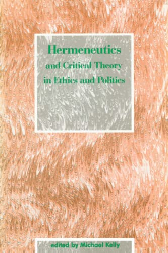 9780262610667: Hermeneutics and Critical Theory in Ethics and Politics (MIT Press)