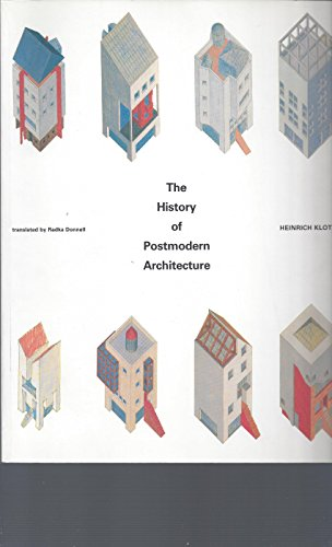 The History of Postmodern Architecture.: Heinrich Klotz.