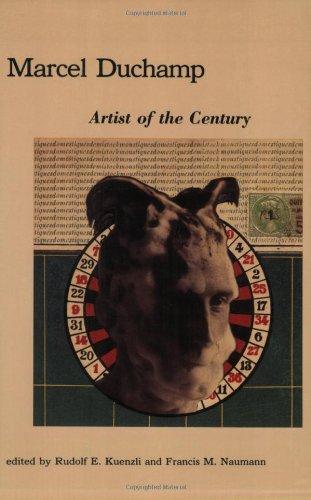 Marcel Duchamp: Artist of the Century: Kuenzli, Rudolf E.;