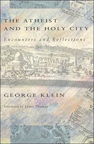 9780262610773: The Atheist and the Holy City: Encounters and Reflections